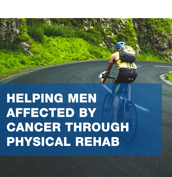 Helping men affected by cancer through physical rehabilitation